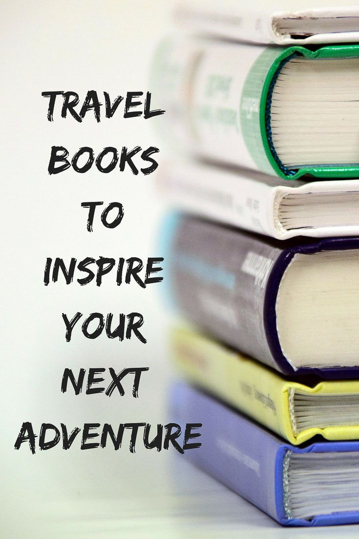 Travel books to inspire your next adventure | Inspirational travel books | Your next read | #travelbooks #inspiration #books #travel