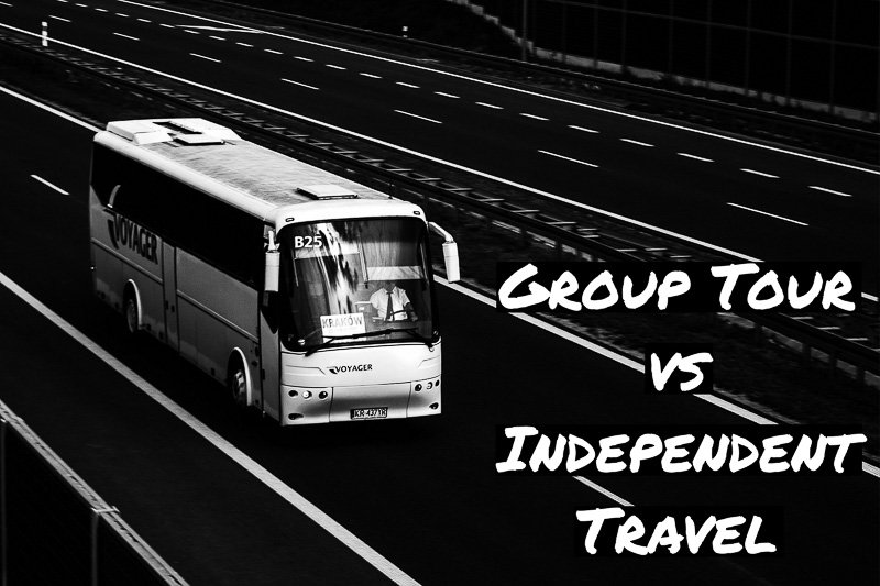 Group Tour vs Independent Travel: Which is Better?